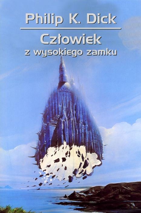 Philip K. Dick - Człowiek z wysokiego zamku
