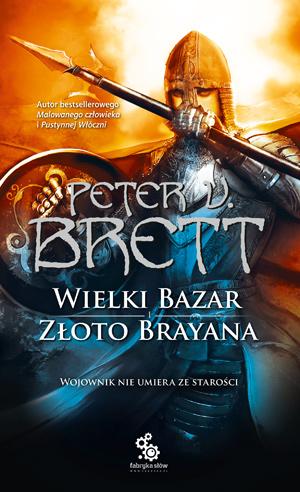 Peter V. Brett - Wielki Bazar, Złoto Bajana