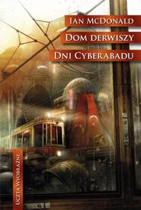 Dom Derwiszy. Dni cyberabadu